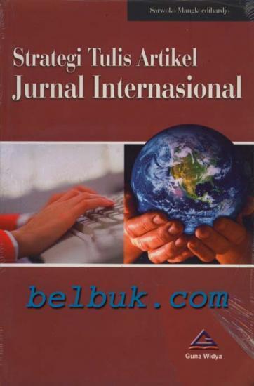Strategi Tulis Artikel Jurnal Internasional: Sarwoko ...