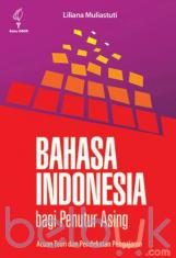 Bahasa Indonesia bagi Penutur Asing Acuan Teori dan Pendekatan Pengajaran