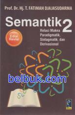 Semantik 2: Relasi Makna Paradigmatik, Sintagmatik, dan Derivasional