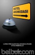 Hotel Akomodasi: Latih Percakapan dalam Bahasa Inggris untuk Perhotelan