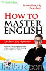 How To Master English: Complete, Easy, Systematic