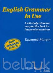 English Grammar In Use: A Self-study Reference and Practice Book for Intermediate Students (with Answers Edition)