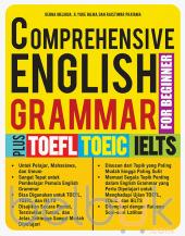 Comprehensive English Grammar for Beginner (Plus TOEFL, TOEIC, IELTS)