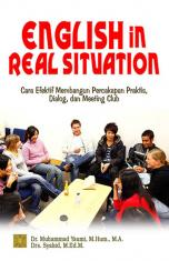 English in Real Situation: Cara Efektif Membangun Percakapan Praktis, Dialog dan Meeting Club