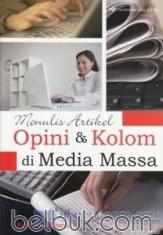 Menulis Artikel Opini dan Kolom Di Media Massa