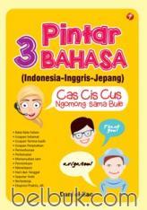 Pintar 3 Bahasa: Indonesia - Inggris - Jepang