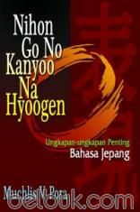 Nihon Go No Kanyoo Na Hyoogen: Ungkapan-Ungkapan Penting Bahasa Jepang