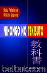 Nihongo No Tekisuto: Buku Pelajaran Bahasa Jepang