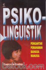 Psikolinguistik: Pengantar Pemahaman Bahasa Manusia
