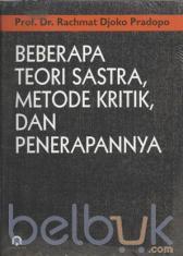 Beberapa Teori Sastra, Metode Kritik, dan Penerapannya