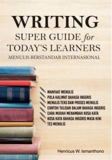 Writing: Super Guide For Todays Learners: Menulis Berstandar Internasional