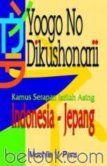 Yoogo No Dikushonarii: Kamus Serapan Istilah Asing Indonesia - Jepang