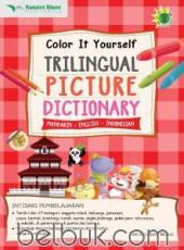 Color It Yourself: Trilingual Picture Dictionary (Mandarin - English - Indonesian)