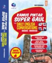 Kamus Pintar Super Gaul for Daily Conversations Inggris - Indonesia