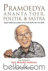 Pramoedya Ananta Toer, Politik, dan Sastra: Kajian Politik Jawa dalam Novel Arok Dedes dan Arus Balik