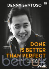 Done is Better Than Perfect: Kisah Sukses Seorang Digital Marketer dan Serial Entrepreneur
