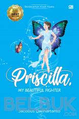 Priscilla: My Beautiful Fighter