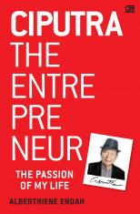 Ciputra The Entrepreneur: The Passion of My Life