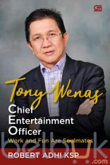 Tony Wenas: Chief Entertaiment Officer: Work and Fun Are Soulmates