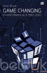 Aswin Wirjadi: Game Changing Transformasi BCA 1990-2007