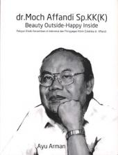 dr. Moch Affandi Sp.KK(K): Beauty Outside - Happy Inside