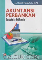Akuntansi Perbankan: Pendekatan Sisi Praktik