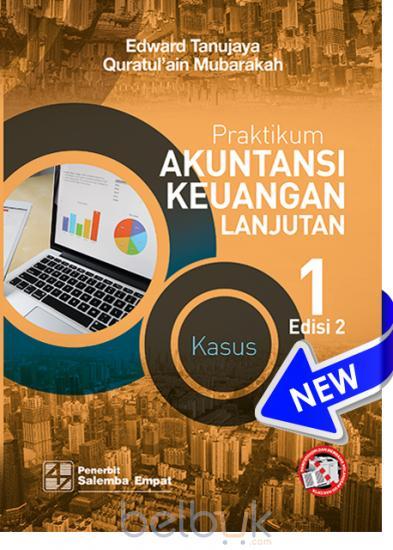 Praktikum Akuntansi Keuangan Lanjutan 1 Edisi 2 Kasus Dan Kertas Kerja Edward Tanujaya Belbuk Com