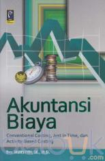 Akuntansi Biaya: Conventional Costing, Just in Time, dan Activity-Based Costing