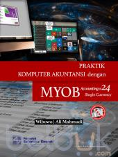 Praktik Komputer Akuntansi dengan MYOB Accounting V24 Single Currency