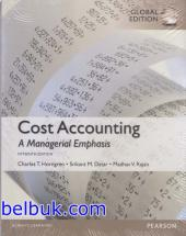 Cost Accounting: A Managerial Emphasis (Global Edition) (15th Edition)