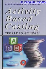 Activity Based Costing: Teori dan Aplikasi