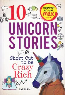 10 Unicorn Stories: Short Cut To Be Crazy Rich