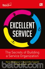 Excellent Service: The Secrets of Building a Service Organization