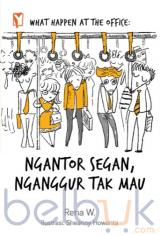 What Happen at the Office: Ngantor Segan Nganggur Tak Mau
