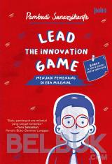 Lead The Innovation Game: Menjadi Pemenang di Era Milenial