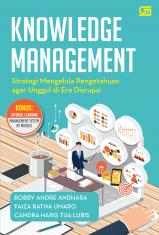 Knowledge Management: Strategi Mengelola Pengetahuan agar Unggul di Era Disrupsi