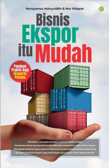 Bisnis Ekspor itu Mudah: Panduan Praktis bagi Eksportir ...