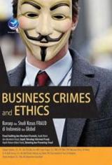 Business Crimes and Ethics: Konsep dan Studi Kasus Fraud Di Indonesia dan Global