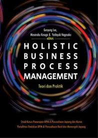Holistic Business Process Management: Teori Dan Praktik