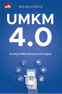 UMKM 4.0: Strategi UMKM Memasuki Era Digital