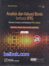 Analisis dan Valuasi Bisnis Berbasis IFRS (Teori dan Kasus): Business Analysis and Valuation IFRS edition