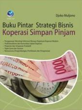 Buku Pintar Strategi Bisnis Koperasi Simpan Pinjam