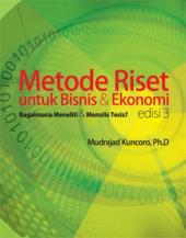 Metode Riset Untuk Bisnis & Ekonomi: Bagaimana Meneliti dan Menulis Tesis? (Edisi 3)
