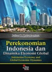 Perekonomian Indonesia dan Dinamika Ekonomi Global (Indonesian Economy and Global Economic Dynamics)