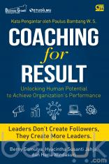 Coaching for Result: Unlocking Human Potential to Achieve Organization's Performance