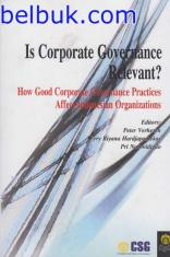 Is Corporate Governance Relevant?: How Good Corporate Governance Practices Affect Indonesian Organizations