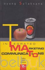 Integrated Marketing Communications: Teks dan Kasus