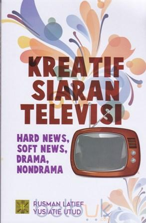 Kreatif Siaran Televisi Hard News Soft News Drama Nondrama