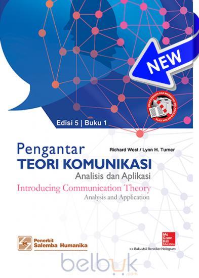 Pengantar Teori Komunikasi Analisis Dan Aplikasi Buku 1 Edisi 5 Richard West Belbuk Com