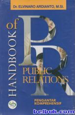 Handbook Of Public Relations: Pengantar Komprehensif